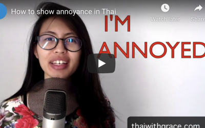 3 phrases to show annoyance in Thai