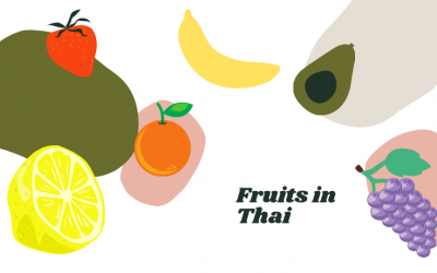 How to say the names of fruits in Thai!
